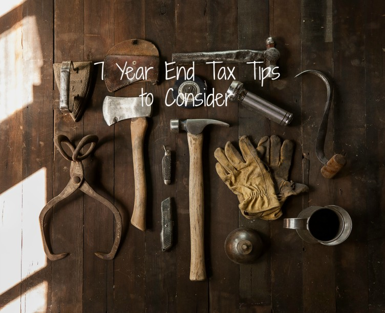7 Year End Tax  Tips to Consider