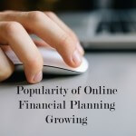 Popularity of Online Financial Planning Growing