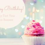 Happy First Birthday to My Business