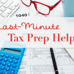 Tax Season: Prep Help for Last-Minute Tax Filing