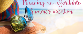 Tips for Planning an Affordable Summer Trip