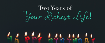 Happy Second Birthday to Your Richest Life!