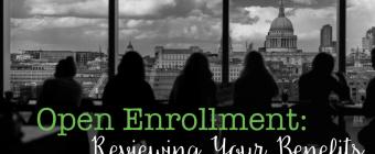 Reviewing Employee Benefits for Open Enrollment