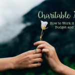 Charitable Giving: How to Work it Into Your Life, Budget and Estate Plan