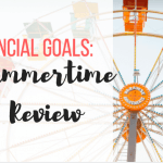 Financial Goals summertime review
