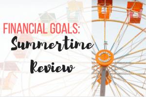 Financial Goals summertime review