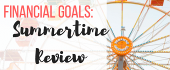 Financial Goals: Summertime Review