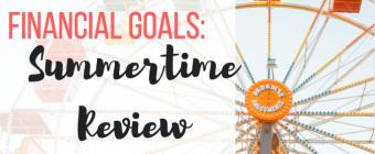 Financial Goals: Summertime Review