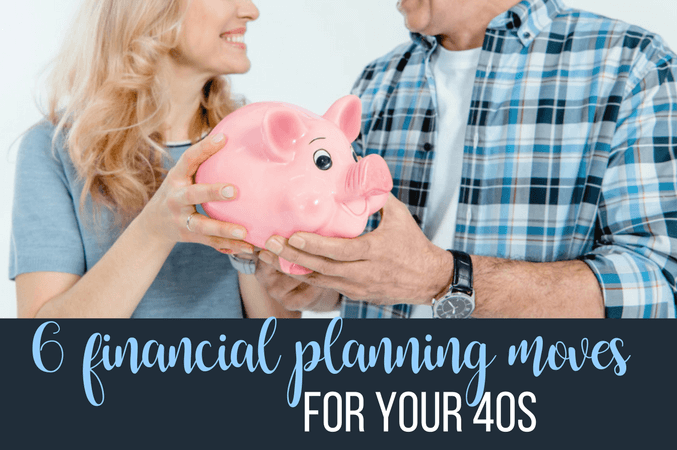 financial planning moves for 40s