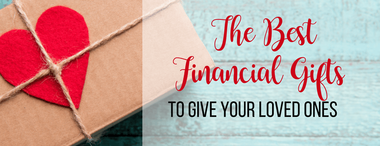 Best financial gifts for loved ones