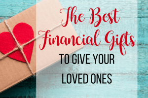 best financial gifts to give loved ones