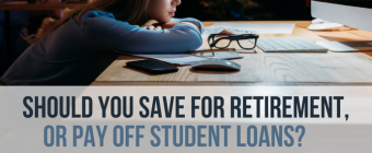 Save for retirement or pay off student loans