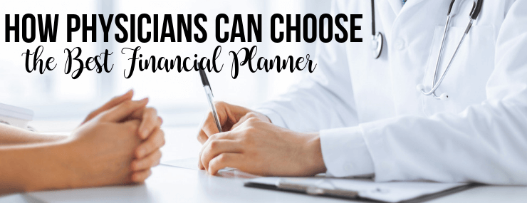 physicians choose financial planner