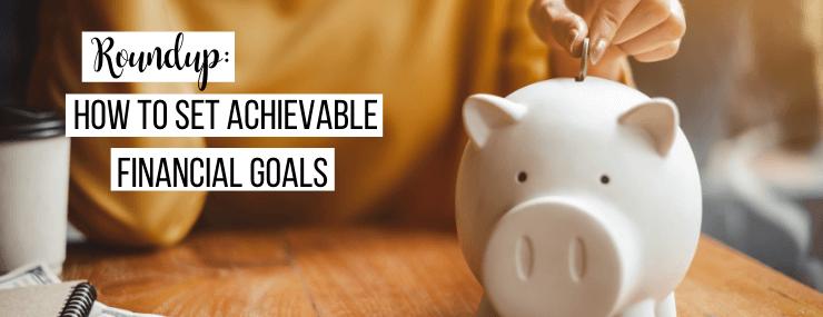 achievable financial goals